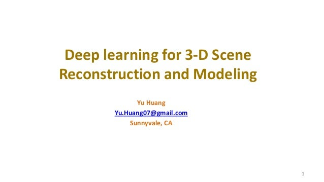 Deep learning for 3-D Scene Reconstruction and Modeling