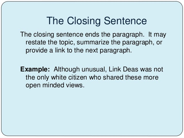 concluding sentence thesis Develop specific points that support the thesis •the concluding paragraph moves from these specific points sentence, your conclusion offers your reader a.