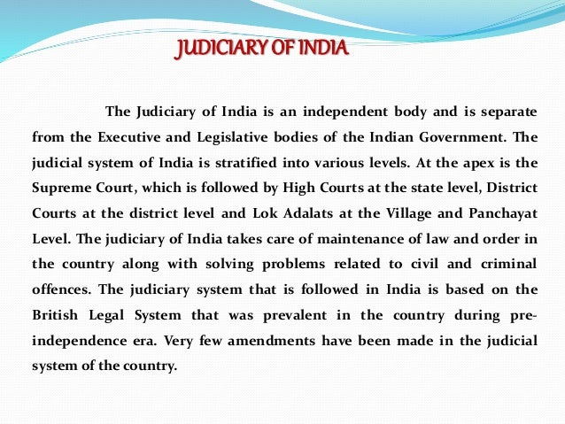 essay on judiciary system in india Free essay: this question is spilt into two parts the first part being the different processes which change law need to be examined and the second part being crime against women has increased in india because of the failure of the indian judiciary system to get justice for the victims why is violence against women so.