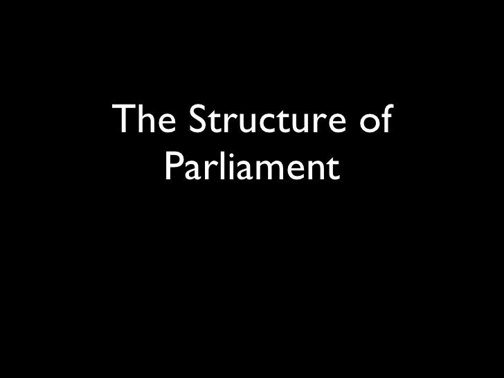 The Structure of Parliament