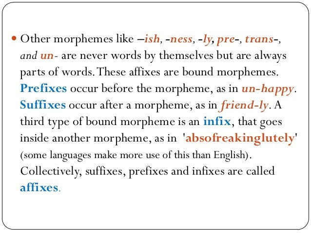  According to Function  Lexical Morphemes – are those like farm,kill,happy that convey the major‗content' of a message, ...