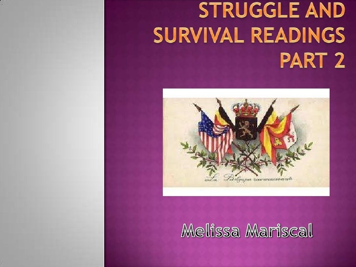 Struggle and Survival ReadingsPart 2<br />Melissa Mariscal<br />