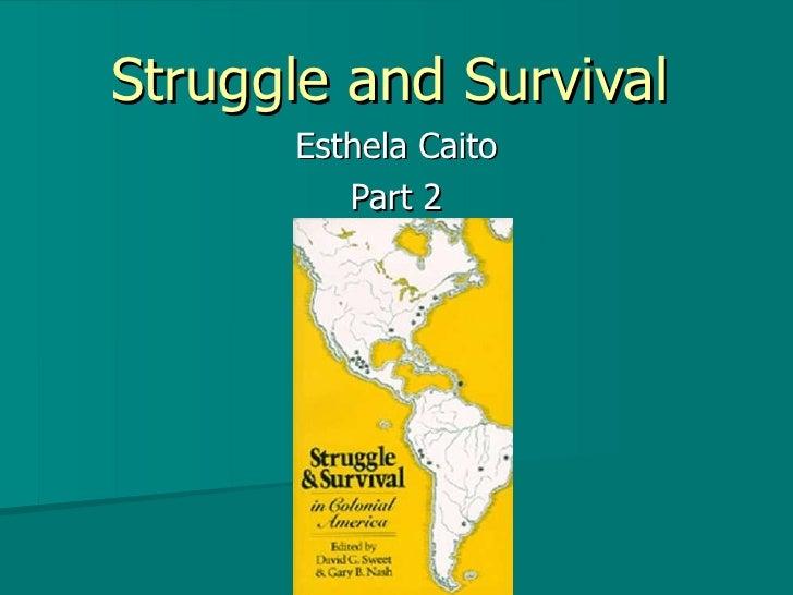 Struggle and Survival Esthela Caito Part 2