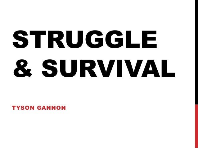 STRUGGLE & SURVIVAL TYSON GANNON