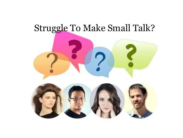 Struggle To Make Small Talk?