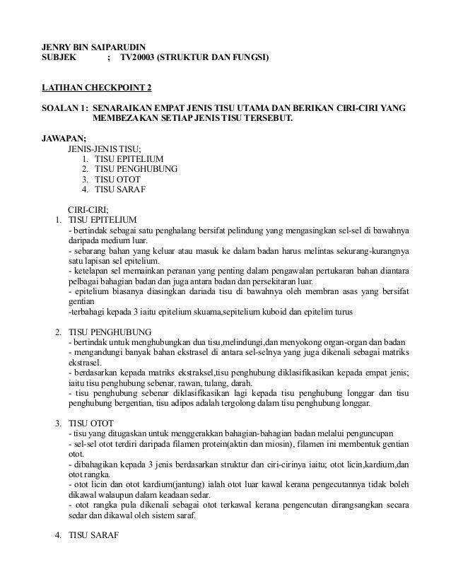 JENRY BIN SAIPARUDIN SUBJEK ; TV20003 (STRUKTUR DAN FUNGSI) LATIHAN CHECKPOINT 2 SOALAN 1: SENARAIKAN EMPAT JENIS TISU UTA...
