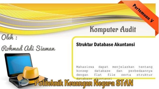 Struktur Database Akuntansi Mahasiswa dapat menjelaskan tentang konsep database dan perbedaannya dengan flat file serta st...