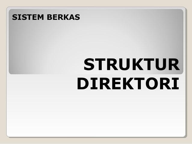 STRUKTURDIREKTORISISTEM BERKAS