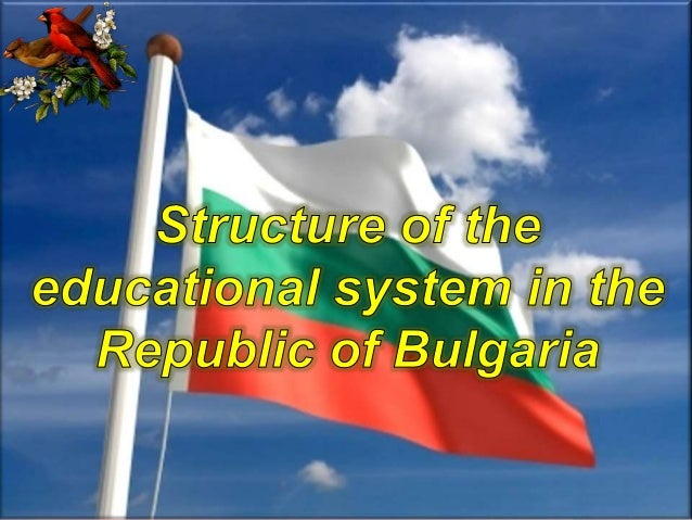  The contemporary educational system in Bulgaria develops at the base on national education low, Rules for attachment the...