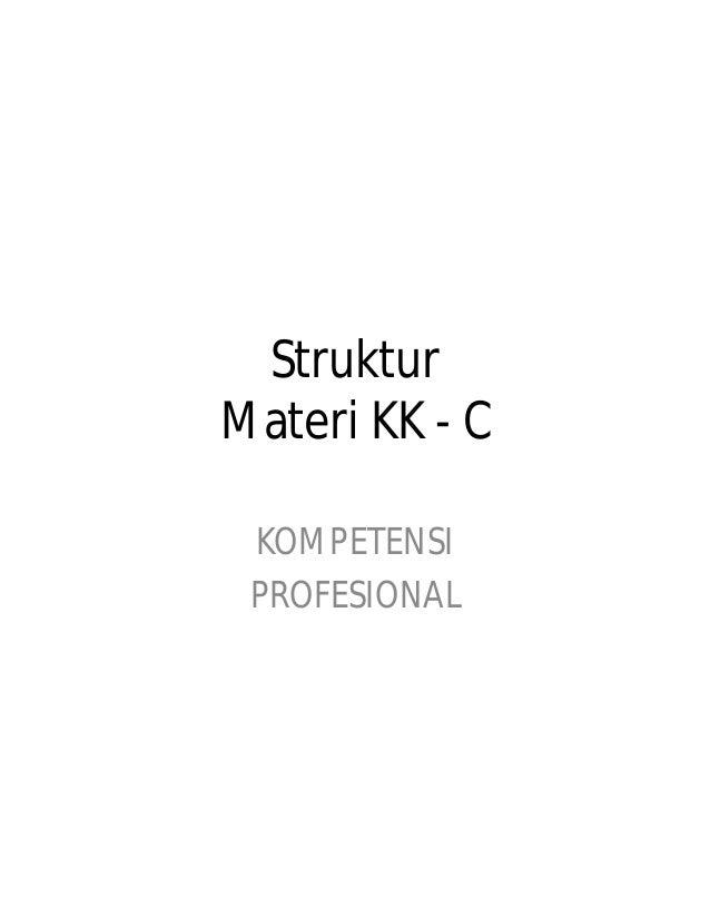 Struktur Materi KK - C KOMPETENSI PROFESIONAL
