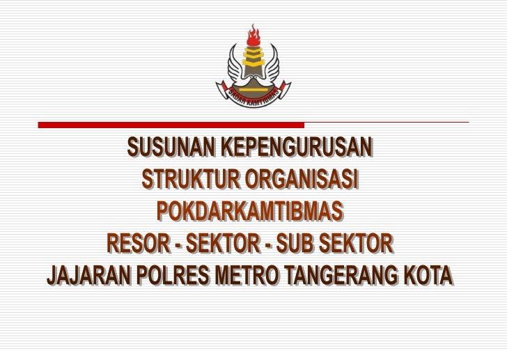 Rujukan / Dasar   Surat Keputusan Kepala Kepolisian Negara Republik Indonesia    No.Pol.: SKEP / 831 / XI / 2005 Tanggal ...