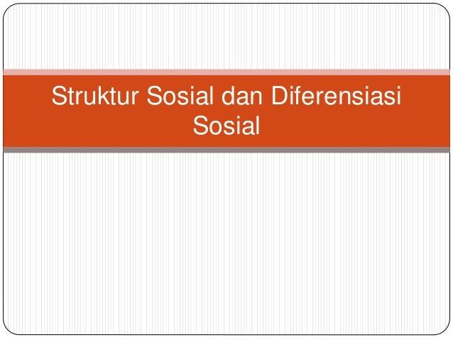 Struktur Sosial dan Diferensiasi Sosial