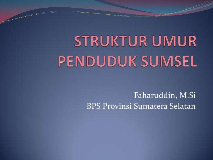 Faharuddin, M.SiBPS Provinsi Sumatera Selatan