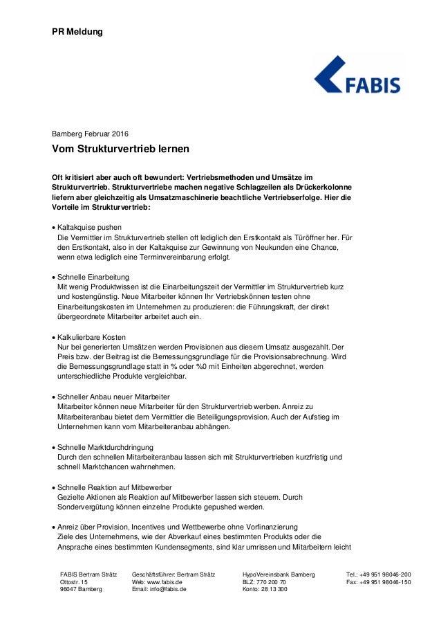 PR Meldung FABIS Bertram Strätz Geschäftsführer: Bertram Strätz HypoVereinsbank Bamberg Tel.: +49 951 98046-200 Ottostr. 1...