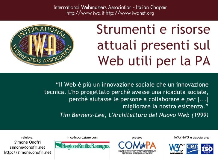 """Strumenti e risorse attuali presenti sul Web utili per la PA """" Il Web è più un innovazione sociale che un innovazione tecn..."""