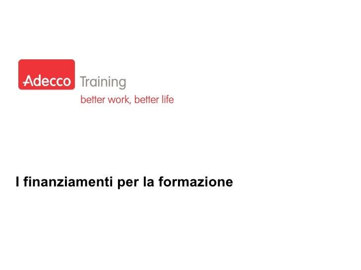 I finanziamenti per la formazione