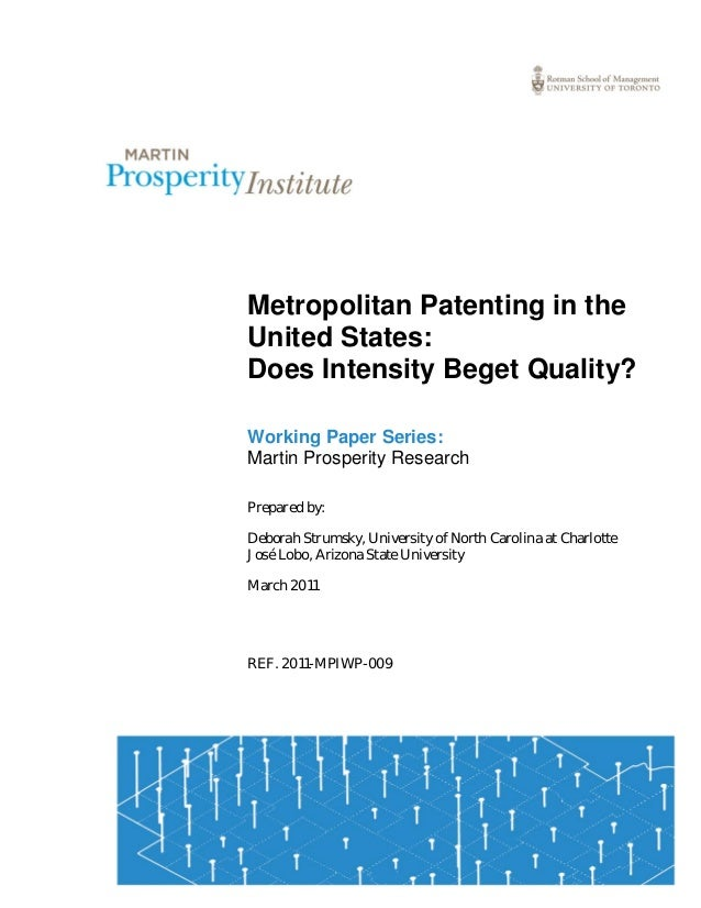 1 Metropolitan Patenting in the United States: Does Intensity Beget Quality? Working Paper Series: Martin Prosperity Resea...