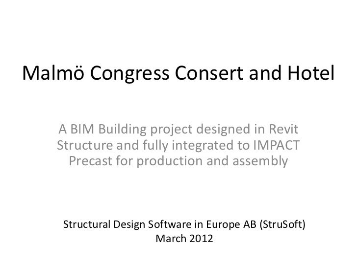 Malmö Congress Consert and Hotel   A BIM Building project designed in Revit   Structure and fully integrated to IMPACT    ...