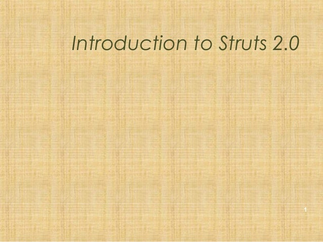 Introduction to Struts 2.0 1