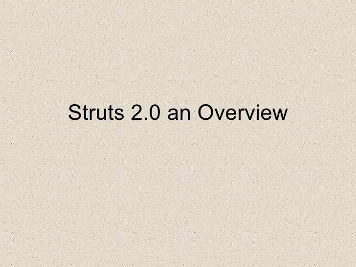 Struts 2.0 an Overview ( http://www.skill-guru.com )