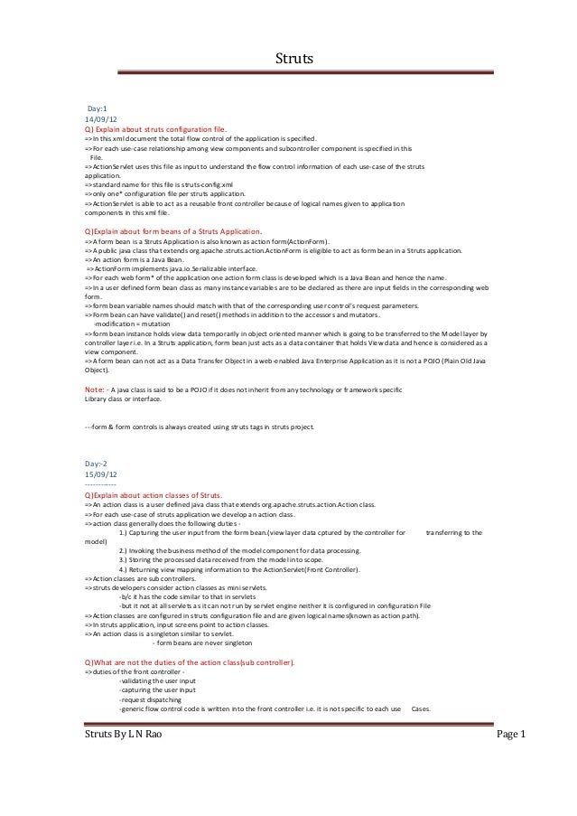 Struts Struts By L N Rao Page 1 Day:1 14/09/12 Q) Explain about struts configuration file. =>In this xml document the tota...