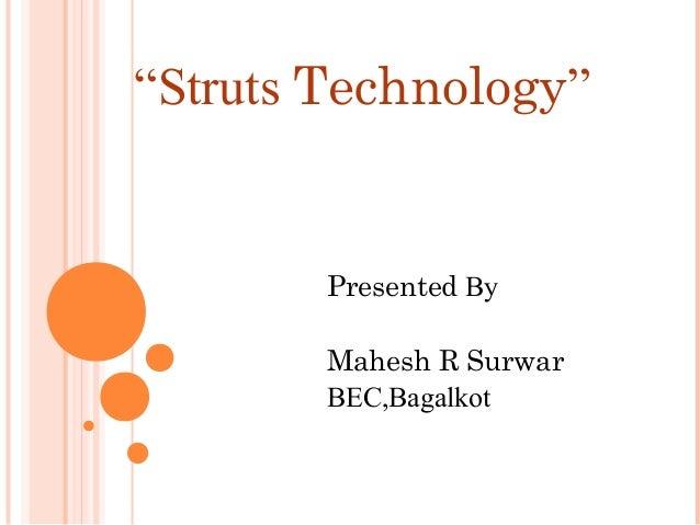 """Struts Technology""  Presented By Mahesh R Surwar BEC,Bagalkot"