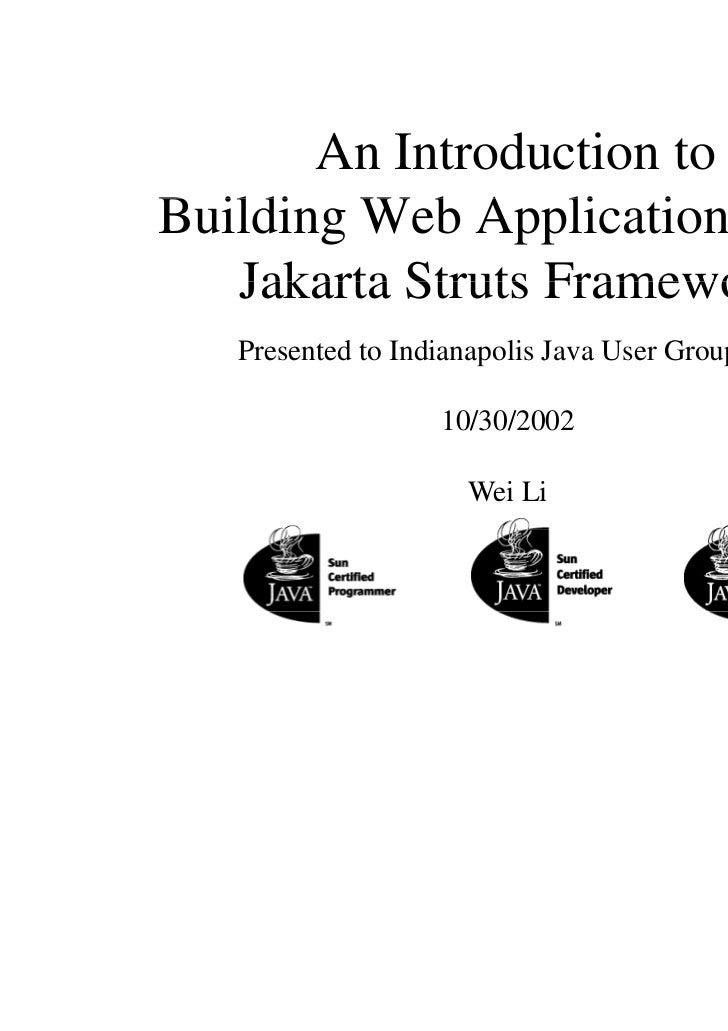 An Introduction toBuilding Web Application Using   Jakarta Struts Framework   Presented to Indianapolis Java User Group   ...
