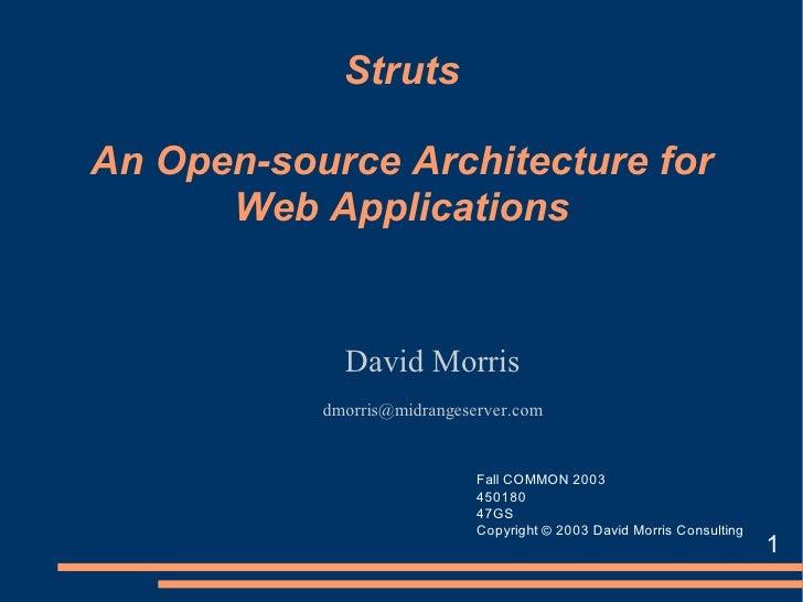 Struts  An Open-source Architecture for       Web Applications                David Morris            dmorris@midrangeserv...