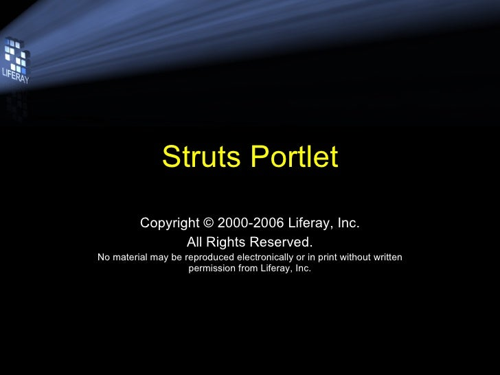 Struts Portlet Copyright © 2000-2006 Liferay, Inc. All Rights Reserved. No material may be reproduced electronically or in...