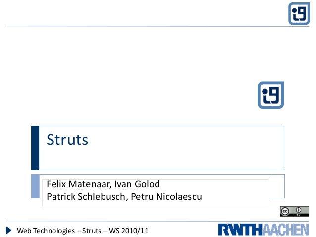 Formatvorlage des Untertitelmasters durch Klicken bearbeiten Struts Web Technologies – Struts – WS 2010/11 Felix Matenaar,...