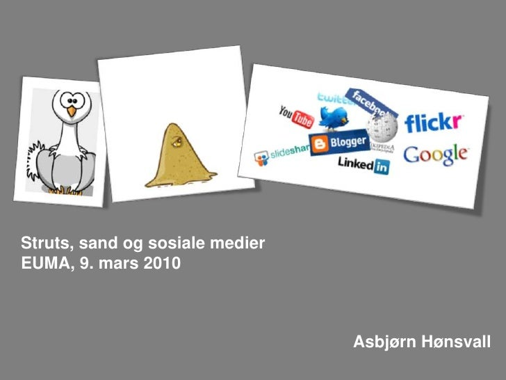Struts, sand og sosiale medier<br />EUMA, 9. mars 2010<br />Asbjørn Hønsvall<br />