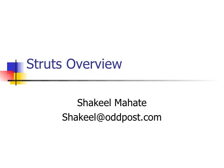 Struts Overview Shakeel Mahate [email_address]