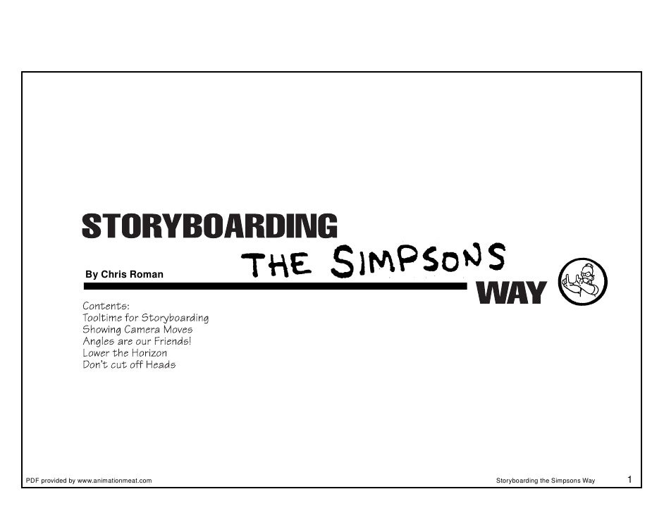 By Chris Roman     PDF provided by www.animationmeat.com   Storyboarding the Simpsons Way   1
