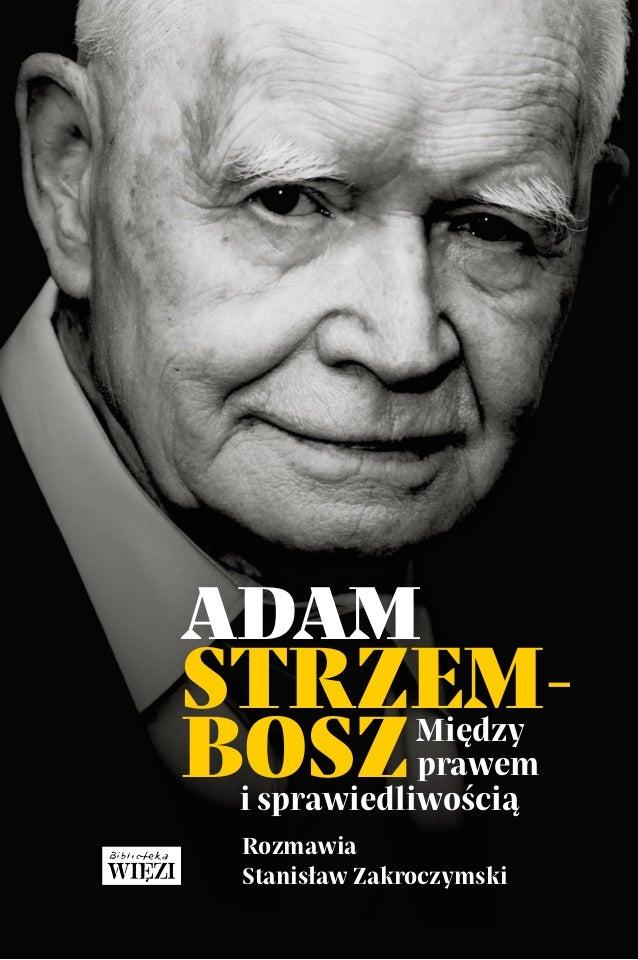 Adam Strzem- bosz Rozmawia Stanisław Zakroczymski Między prawem isprawiedliwością