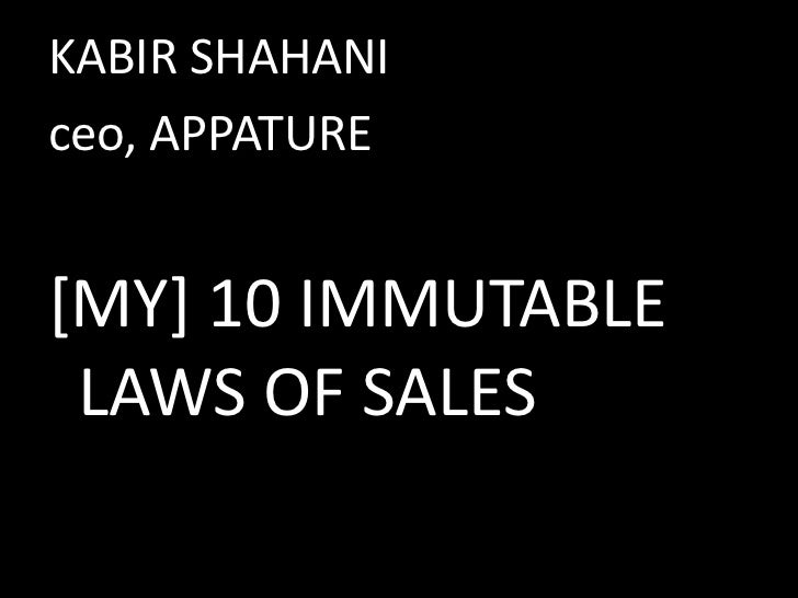KABIR SHAHANI<br />ceo, APPATURE<br />[MY] 10 IMMUTABLE LAWS OF SALES<br />