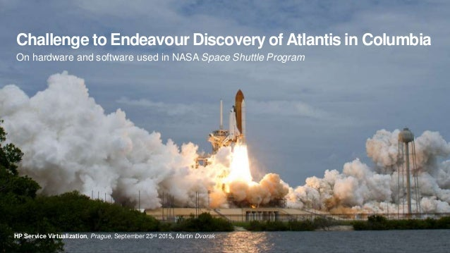 Challenge to Endeavour Discovery of Atlantis in Columbia On hardware and software used in NASA Space Shuttle Program HP Se...