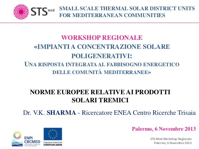 SMALL SCALE THERMAL SOLAR DISTRICT UNITS FOR MEDITERRANEAN COMMUNITIES  WORKSHOP REGIONALE «IMPIANTI A CONCENTRAZIONE SOLA...