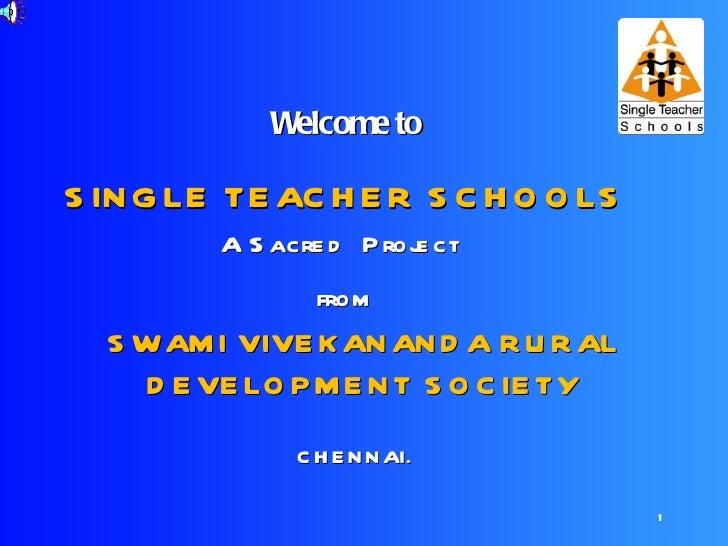Welcome toS IN G LE TE AC H E R S C H O O LS         A S acre d P roj ct                         e                 from  S...