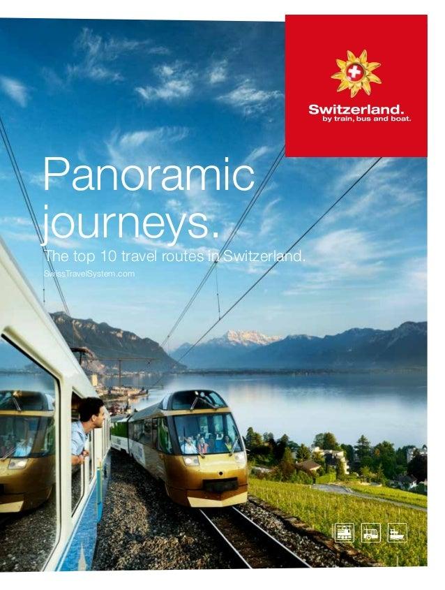 Panoramic journeys. The top 10 travel routes in Switzerland. SwissTravelSystem.com