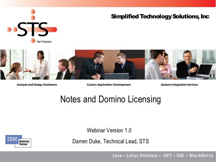 Simplified Technology Solutions, IncNotes and Domino Licensing         Webinar Version 1.0   Darren Duke, Technical Lead, ...