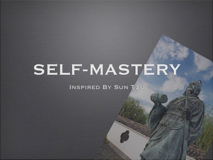 SELF-MASTERY  Inspired By Sun Tzu