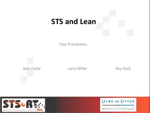 1 Your Presenters: Jean Fuller Larry Miller Ray Dyck STS and Lean