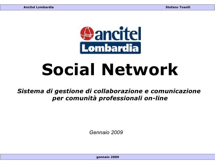 Social Network Sistema di gestione di collaborazione e comunicazione  per comunità professionali on-line Gennaio 2009 genn...