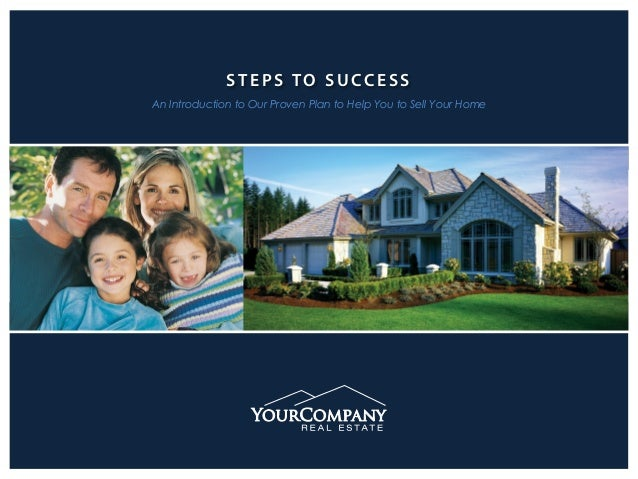 STEPS TO SUCCESS An Introduction to Our Proven Plan to Help You to Sell Your Home