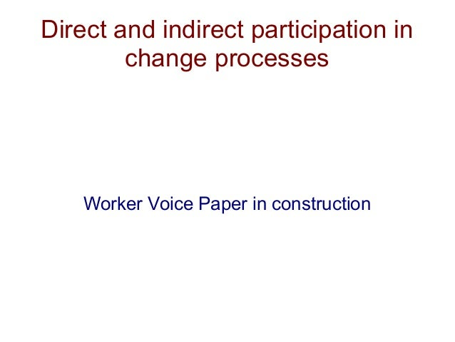 Direct and indirect participation inchange processesWorker Voice Paper in construction