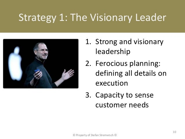 Strategy 1: The Visionary Leader                    1. Strong and visionary                       leadership              ...