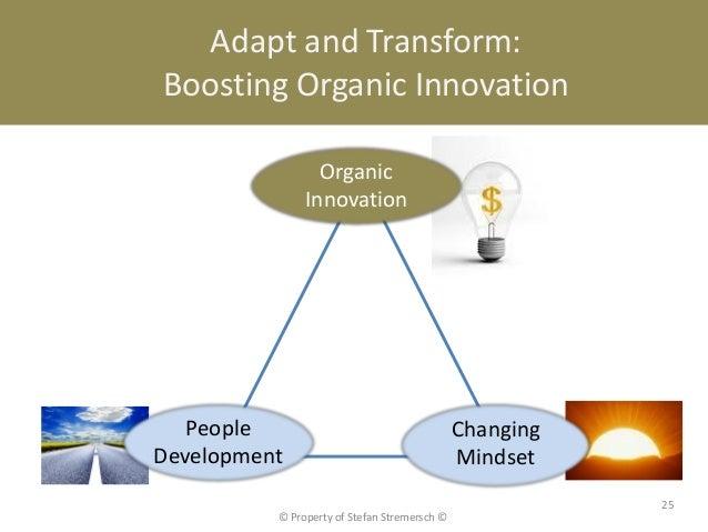 Adapt and Transform:Boosting Organic Innovation                 Organic               Innovation   People                 ...