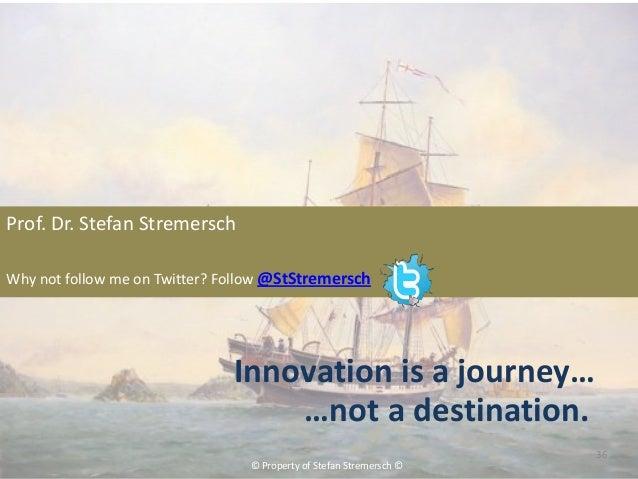 Prof. Dr. Stefan StremerschWhy not follow me on Twitter? Follow @StStremersch                               Innovation is ...