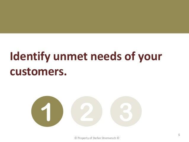 Identify unmet needs of yourcustomers.     1 2 3                                               6           © Property of S...