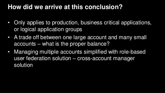 How did we arrive at this conclusion? • Only applies to production, business critical applications, or logical application...